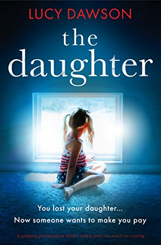 The Daughter: A gripping psychological thriller with a twist you won't see coming (English Edition) (Lucy Twist)