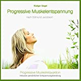 Progressive Muskelentspannung nach Jacobson, Progressive Muskelrelaxaktion inkl. persönlicher Entspannungsberatung (bei Konzentrationsstörungen, ... Tinnitus, Migräne, Stress, Schlafstörungen)