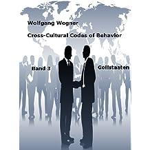 Cross-Cultural Codes of Behavior. Band 3: Golfstaaten