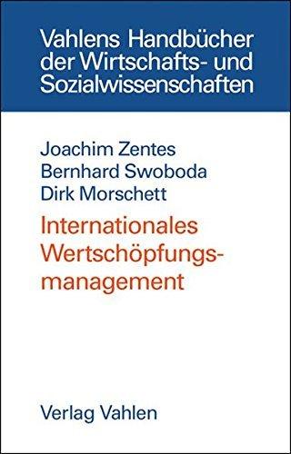 Internationales Wertsch??pfungsmanagement. by Joachim Zentes (2004-02-29)