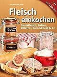 Fleisch einkochen: Sauerfleisch, Sulzen, Rillettes, Corned Beef & Co thumbnail