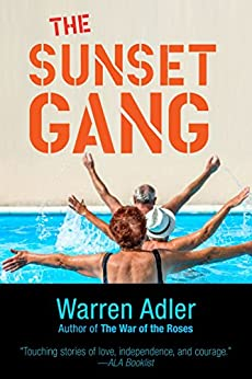 The Sunset Gang: Inspirational Short Stories That Reshape the Meaning of Aging (English Edition) de [Adler, Warren]