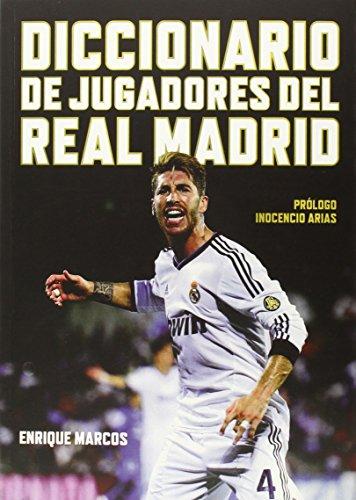 Diccionario de jugadores del Real Madrid por Enrique Marcos Pascual