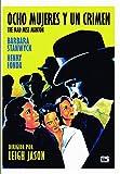 Ocho Mujeres y un Crimen [DVD]