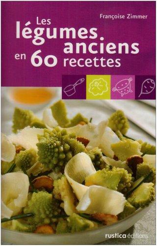 Les légumes anciens en 60 recettes