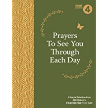 Prayers to See You Through Each Day: A Special Selection from BBC Radio 4's Prayer for the Day