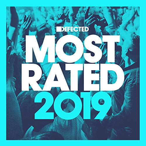 Defected Presents Most Rated 2019 [Explicit]