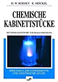 Produkt-Bild: Chemische Kabinettstücke: Spektakuläre Experimente und geistreiche Zitate. 1. korrigierter Nachdruck