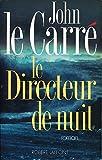 Le Directeur de nuit : roman / John Le Carré   Le Carré, John (1931-....). Auteur