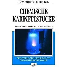 Chemische Kabinettstücke: Spektakuläre Experimente und geistreiche Zitate. 1. korrigierter Nachdruck