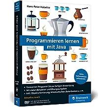 Programmieren lernen mit Java: Aktuell zu Java 9 und WindowBuilder – Ausgabe 2017. Ideal für Programmieranfänger!