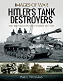 Hitlers Tank Destroyers (Images of War)