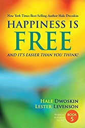 Happiness Is Free And It Is Easier Than You Think Book 5 of 5 (The Happiness Is Free - Keys to the Ultimate Freedom Series)