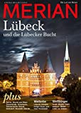 MERIAN Lübeck: und die Lübecker Bucht (MERIAN Hefte) -
