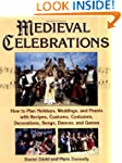 Medieval Celebrations: How to Plan Ho...