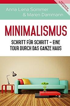 Minimalismus schritt f r schritt eine tour durch das for Minimalismus haus tour