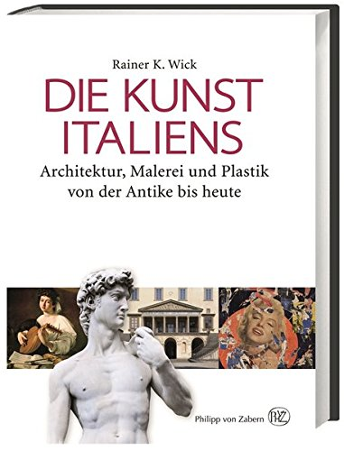 Die Geschichte Der Kunst Und Malerei (Die Kunst Italiens: Architektur, Malerei, Plastik von der Antike bis heute)