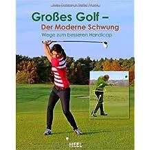 Großes Golf - der moderne Schwung: Wege zum besseren Handicap ( 30. Mai 2014 )