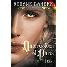 [(Daierwolves of Paris - Lou)] [By (author) Roxane Dambre ] published on (January, 2015)