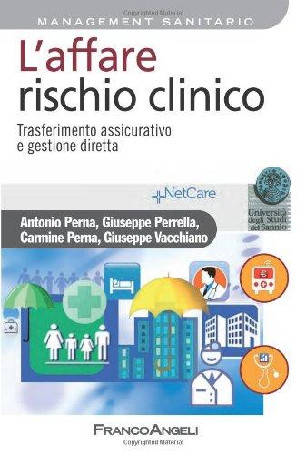 L'affare rischio clinico. Trasferimento assicurativo e gestione diretta