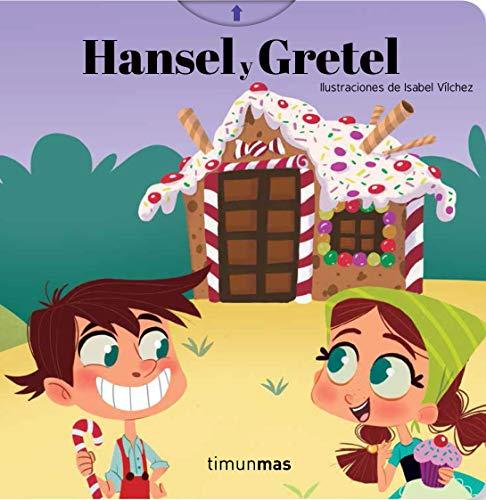 Hansel y Gretel: Ilustraciones de Isabel Vílchez (Cuentos clásicos con mecanismos)