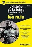 Histoire de la Suisse Poche pour les Nuls (L') Tome 1