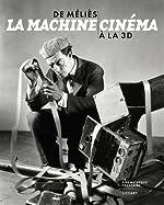 La machine cinéma - De Méliès à la 3D de Laurent Mannoni