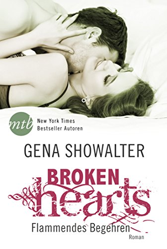Broken Hearts: Flammendes Begehren (The Original Heartbreakers 4) von [Showalter, Gena]