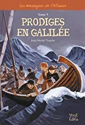 Les messagers de l'Alliance, Tome 5 : Prodiges en Galilée