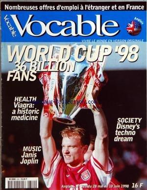 VOCABLE [No 320] du 28/05/1998 - NOMBREUSES OFFRES D'EMPLOI A L'ETRANGER ET EN FRANCE - WORLD CUP'98 - 36 BILLION FANS - HEALTH - VIAGRA - A HISTORIC MEDICINE - MUSIC - JANIS JOPLIN - SOCIETY - DISNEY'STECHNO