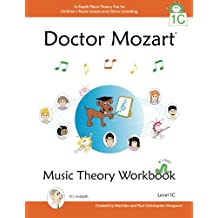 Doctor Mozart Music Theory Level 1C: In-Depth Piano Theory Fun for Childrengçös Music Lessons and Home SchoolingLearning a Musical Instrument