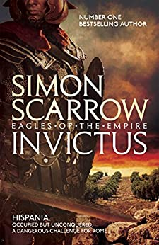 Invictus (Eagles of the Empire 15) by [Scarrow, Simon]
