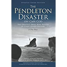 The Pendleton Disaster off Cape Cod: The Greatest Small Boat Rescue in Coast Guard History (English Edition)