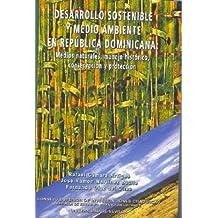Desarrollo sostenible y medio ambiente en República Dominicana: Medios naturales, manejo histórico, conservación y protección (Publicaciones de la Escuela de Estudios Hispanoamericanos)