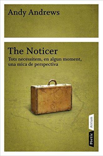 Portada del libro The Noticer: Tots necessitem, en algun moment, una mica de perspectiva (Atrium)