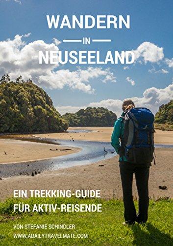 Wandern in Neuseeland: Ein Trekking-Guide für Aktiv-Reisende