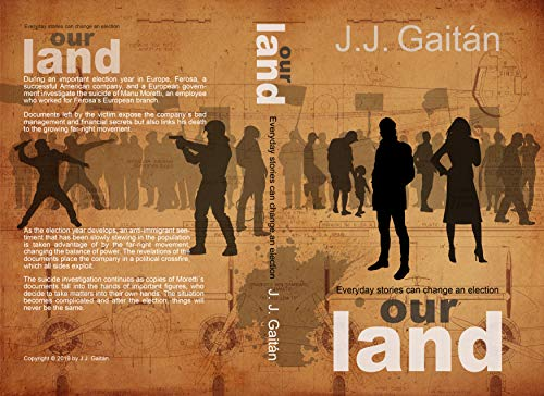 Our Land: Everyday stories can change an election by [Gaitán, J.J.]