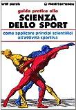 eBook Gratis da Scaricare Guida pratica alla scienza dello sport Come applicare i principi scientifici alla pratica dello sport (PDF,EPUB,MOBI) Online Italiano