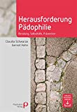 Herausforderung Pädophilie: Beratung, Selbsthilfe, Prävention (Fachwissen)
