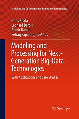 Modeling and Processing for Next-Generation Big-Data Technologies: With Applications and Case Studies (Modeling and Optimization in Science and Technologies) par From Springer