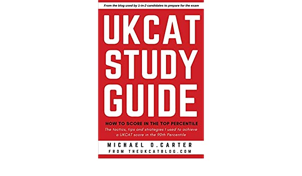 The Ukcat Study Guide: How to Score in the Top Percentile: Amazon in