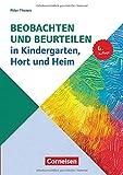Sozialpädagogische Praxis: Band 4 - Beobachten und Beurteilen in Kindergarten, Hort und Heim (6. Auflage): Buch