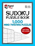 Sudoku Puzzle Book, 1,000 Mind Twisting Puzzles, 500 Hard and 500 Extra Hard: Improve Your Game With This Two Level Book: Volume 14 (Twisted Mind Puzzles Series 2)