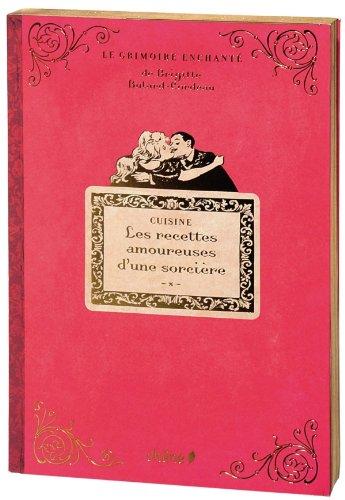 Les recettes amoureuses d'une sorcière par Brigitte Bulard-Cordeau