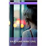 Bajo una nube gris (Spanish Edition)