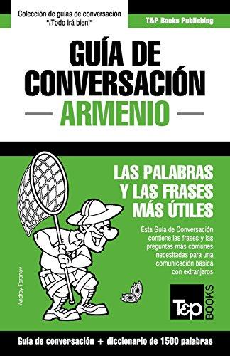 Guia de Conversacion Espanol-Armenio y Diccionario Conciso de 1500 Palabras