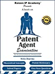 A powerful book for the preparation of the highly competitive Patent Agent Examination. Kaizen IP Academy presents a book on Patent Agent Examination for Students & Industry Professionals. The book comprises of 14 chapters explaining the theoreti...