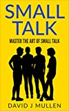 A Simple And to Help Improve Communication Skills, Get Rid of Social Anxiety And Thrive In Social Situations! FREE BONUS BOOK INSIDE FOE LIMITED TIMEAll conversations start small.  In most cases, it starts with a simple greeting, and sometimes ends w...