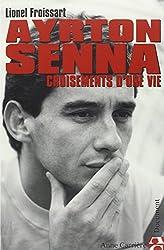 Ayrton Senna : Croisements de vie