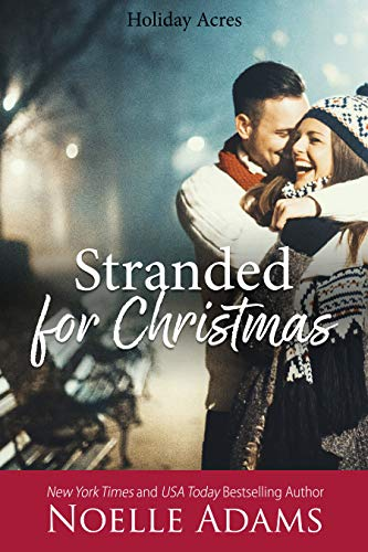 Stranded for Christmas (Holiday Acres Book 4) by [Adams, Noelle]